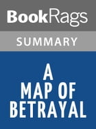 A Map of Betrayal by Ha Jin l Summary & Study Guide by BookRags