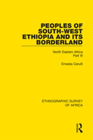 Peoples of South-West Ethiopia and Its Borderland North Eastern Africa Part III