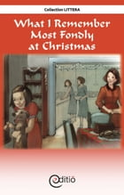 What I Remember Most Fondly at Christmas: Christmas by Jean-Luc Trudel