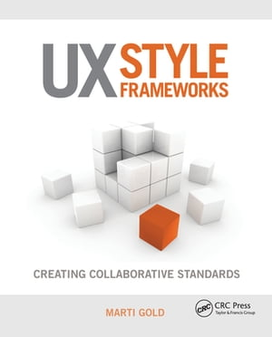 UX Style Frameworks Creating Collaborative Standards