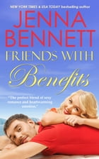 Friends with Benefits by Jenna Bennett