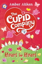 Heart to Heart (The Cupid Company, Book 2) by Amber Aitken