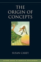 The Origin of Concepts by Susan Carey