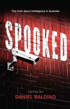 Spooked: The Truth about Intelligence in Australia
