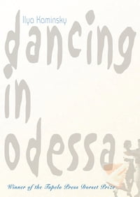 Dancing in Odessa: Poems