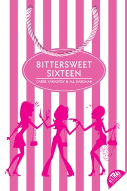 Book Bittersweet Sixteen by Carrie Karasyov