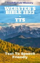 Webster's Bible 1833 - TTS: Text To Speech Friendly by TruthBeTold Ministry