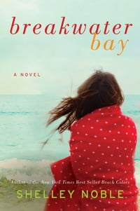 Breakwater Bay: A Novel