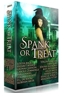 Spank or Treat 2014: A Collection of Spanking Paranormal Romance Stories