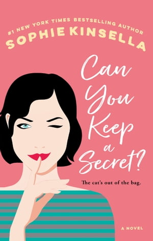 Can You Keep a Secret?: A Novel by Sophie Kinsella