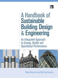 A Handbook of Sustainable Building Design and Engineering: An Integrated Approach to Energy, Health…