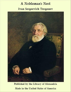 A Nobleman's Nest by Ivan Sergeevich Turgenev