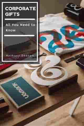 Corporate Gifts: All You Need to Know