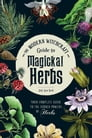 The Modern Witchcraft Guide to Magickal Herbs Cover Image