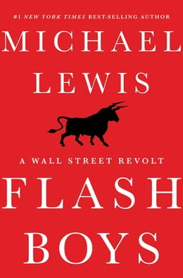 Book Flash Boys: A Wall Street Revolt by Michael Lewis