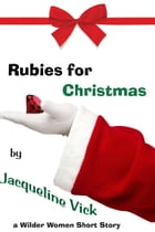 Rubies for Christmas: Short Stories by Jacqueline Vick