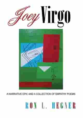 Joey Virgo: A Narrative Epic and a Collection of Empathy Poems