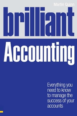 Book Brilliant Accounting: Everything you need to know to manage the success of your accounts by Martin Quinn