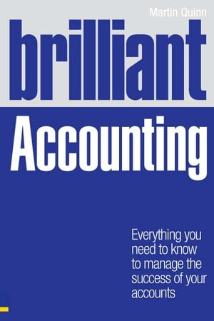 Brilliant Accounting Everything you need to know to manage the success of your accounts