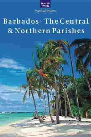 Barbados - The Central & Northern Parishes by Keith Whiting