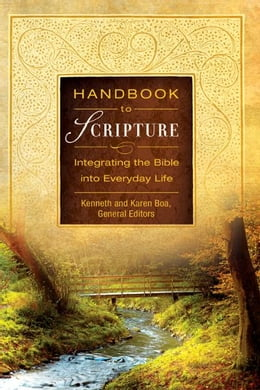 Book Handbook to Scripture, eBook: Integrating the Bible into Everyday Life by Kenneth D. Boa