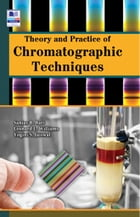 Theory and Practice of Chromatographic Techniques by Sanjay B. Bari