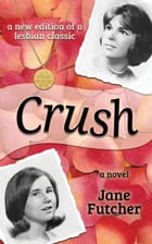 Crush by Jane Futcher