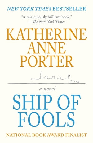 Ship of Fools: A Novel by Katherine Anne Porter