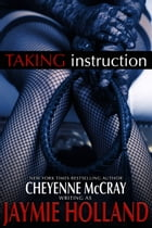 Taking Instruction by Jaymie Holland
