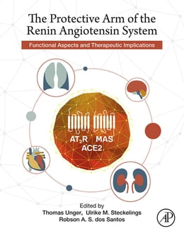 Book The Protective Arm of the Renin Angiotensin System (RAS): Functional Aspects and Therapeutic… by Thomas Unger