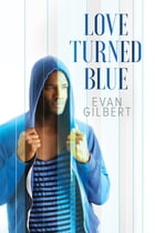 Love Turned Blue by Evan Gilbert