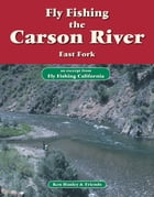 Fly Fishing the Carson River, East Fork: An excerpt from Fly Fishing California by Ken Hanley