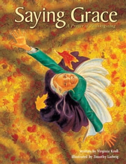 Book Saying Grace: A Prayer of Thanksgiving by Virginia Kroll