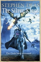 The Silver Kings by Stephen Deas