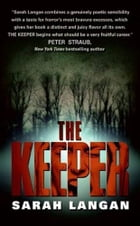 The Keeper by Sarah Langan
