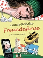 Freundeskrise by Louise Roholte