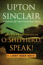 O Shepherd, Speak! by Upton Sinclair