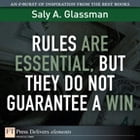 Rules Are Essential, But They Do Not Guarantee a Win by Saly A. Glassman