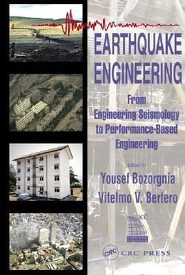 Book Earthquake Engineering: From Engineering Seismology to Performance-Based Engineering by Bozorgnia, Yousef
