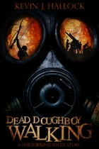 Dead Doughboy Walking: A Sojourning Souls Story (#1) by Kevin J. Hallock