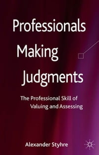 Professionals Making Judgments: The Professional Skill of Valuing and Assessing
