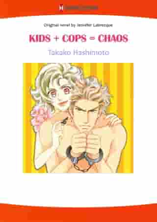 KIDS + COPS = CHAOS (Harlequin Comics): Harlequin Comics by Jennifer Labrecque