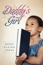 Daddy's Girl by Joyce Elaine Jones