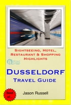 Dusseldorf, Germany Travel Guide - Sightseeing, Hotel, Restaurant & Shopping Highlights (Illustrated) by Jason Russell