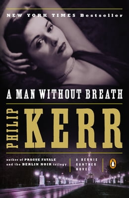 Book A Man Without Breath: A Bernie Gunther Novel by Philip Kerr