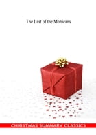 The Last of the Mohicans [Christmas Summary Classics] by Fenimore Cooper