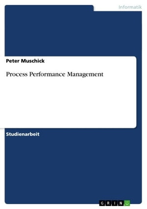 Process Performance Management by Peter Muschick