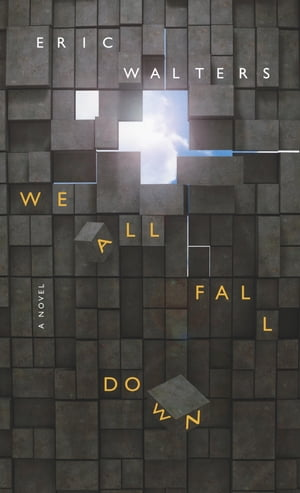 We All Fall Down by Eric Walters
