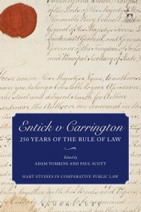 Entick v Carrington: 250 Years of the Rule of Law