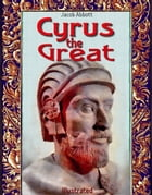 Cyrus the Great: Illustrated by Jacob Abbott